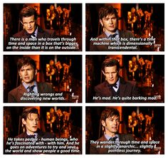 Doctor Who as described by Matt Smith and David Tennant.