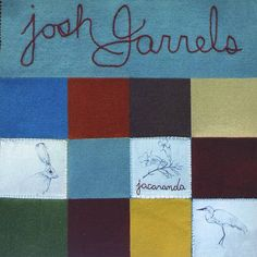 Jacaranda by Josh Garrels... This cd I have deemed is an all time favorite and is just incredible... Garrels heart for Jesus is so clear in this cd