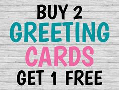 BUY 2 Greeting Cards GET 1 FREE Choose from by VLHamlinDesign
