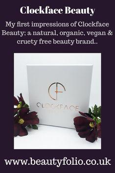 Clockface Beauty – First Impressions Beauty First, Beauty Box, Natural World, Natural Skin Care, Cruelty Free, Organic, Posts, Vegan, Green