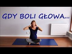Joga na Ból Głowy - Zwalcz Migrenę i Poczuj się Lepiej! - YouTube Healthy Style, Yin Yoga, Health Fitness, Kids Rugs, Exercise, Workout, Sports, Youtube, Mexican