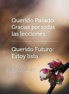 #Reflexioneszen, digamos adiós al pasado dándole las gracias por todo lo aprendido, y demos la bienvenida a ese futuro que nos deparará grandes cosas.