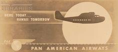 Here Today...Hawaii Tomorrow  Pan American Airways