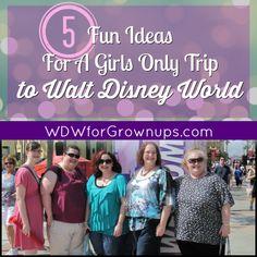 5 Fun Ideas For A Girls Only Trip to Walt Disney World