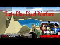 Lets Play An Online Game [Pixel Warfare 2]