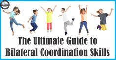 The Ultimate Guide to Bilateral Coordination Skills - explains why the skills are important and many activities to help children develop the skills.