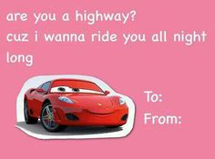 Lightning McQueen would like to ride u. Freaky Memes, Freaky Quotes, Stupid Funny Memes, Funny Shit, Funny Stuff, Hilarious, Valentines Day Cards Tumblr, Valentines Pick Up Lines, Valentine Meme