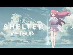[Lyrics + Vietsub] Porter Robinson & Madeon - Shelter (Anime ngắn bởi A1...