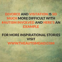 """""""Divorce and Visitation is so much more difficult with #Autism involved and here's an example""""  Divorce and Visitation is a difficult thing to navigate on a good day, with typical kids..  When Autism is involved, things get do much more complicated.  Here's just one example of what I mean....  http://www.theautismdad.com/2016/04/15/divorce-and-visitation-is-so-much-more-difficult-with-autism-involved-and-heres-an-example/  Please Like, Share and visit our Sponsors   #Autism #"""