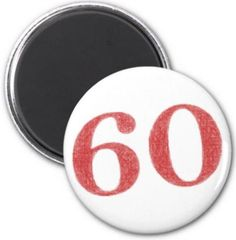 60 years anniversary 2 inch round magnet $3.85 *** sixty - 60 year - 60 year wedding anniversary - 60 birthday - 60 anniversary - years - birthday - anniversary - wedding - 60 year old - 60 number - celebration - old - age - number - year - party - button magnet