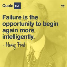 Failure is the opportunity to begin again more intelligently. - Henry Ford #quotesqr #quotes #motivationalquotes