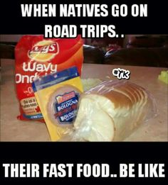 thats breakfast lunch & dinner & snack. Native American Humor, American Indian Quotes, Native Humor, Native Quotes, American Indians, Road Trip Humor, Road Trips, Scary Creepy Stories, Native American Spirituality