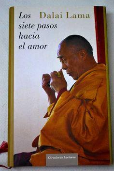 los siete pasos hacia el amor  Más libros del Dalai Lama http://libreria-alzofora.com/index.php?route=product/search&search=dalai%20lama