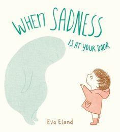 When Sadness Is At Your Door (Book) : Eland, Eva