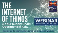 If you have experience in Internet of Things (IoT) and how to use it for your supply chain and logistics operations in Asia, join as a speaker for this special webinar on February 28. Email us at speak@gscc.co if you are interested to speak/share.