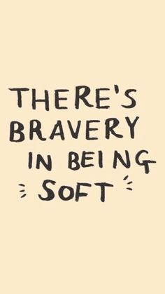 Bravery in being soft wallpaper Ana & my Yogis Mood ( The Words, Cool Words, Positive Quotes, Motivational Quotes, Inspirational Quotes, Favorite Quotes, Best Quotes, Words Quotes, Sayings