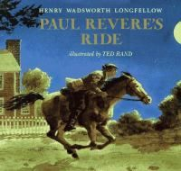 We recently spent a week with Henry Wadsworth Longfellow's classic poem Paul Revere's Ride in a book illustrated by Ted Rand. It's one of the Five in a Row titles I've been… American Literature, American History, Children's Literature, British History, Paul Revere's Ride, Classic Poems, Henry Wadsworth Longfellow, Five In A Row, American Poets
