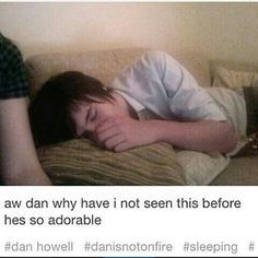 Oh my gosh Dan you're so utterly perfect and sweet and adorable and just the most wonderful person on earth ever!