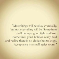 Most things will be okay eventually, but not everything will be.