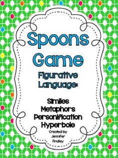 Spoons game in the classroom! Figurative Language -- love this idea-- could adapt idea for other concepts