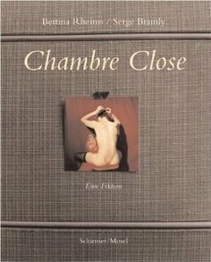 Chambre Close by Bettina Rheims. $49.95. 149 pages. Publisher: Schirmer/Mosel Verlag Gmbh (October 20, 2007). Author: Bettina Rheims. Publication: October 20, 2007