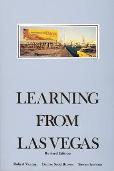 Robert Venturi: Learning from Las Vegas: The Forgotten Symbolism of Architectural Form
