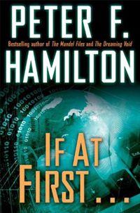 If At First ... - Peter F. Hamilton (mini-recensione)  http://www.anakina.net/dblog/articolo.asp?articolo=477