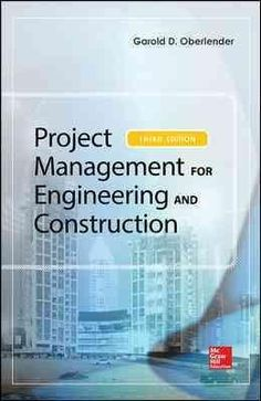 The Latest, Most Effective Engineering and Construction project Management Strategies Fully revised throughout, this up-to-date guide presents the principles and techniques of managing engineering and