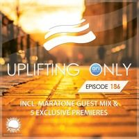 Uplifting Only 186 [No Talking] (incl. Maratone Guestmix) (Sept. 1, 2016) by Ori Uplift Music on SoundCloud