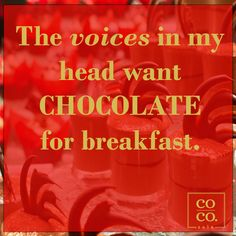 The voices in my head want chocolate for breakfast.and bacon, and a Pepsi! Breakfast of champions! Chocolate Humor, Chocolate Quotes, Death By Chocolate, I Love Chocolate, Chocolate Heaven, Chocolate Coffee, How To Make Chocolate, Chocolate Lovers, Chocolate Recipes