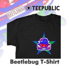 30% off on this 'Beetlebug' T-shirt design @Teepublic #beetlebug #vwbeetle #vwfans #beetlebum #whoohoo #teepublic #deals #discount #cars #cooltees #art #star