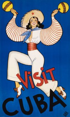 Un cartel turístico para Cuba Visit Cuba. From the Cuban Tourist Commission, circa This Cuban vintage travel poster shows a woman dancing while shaking maracas. Illustrated by Conrado Walter Massaguer. Some versions of this poster also include the text