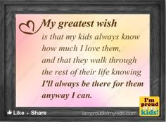 Is to love my kids and my grandkids with all my heart and soul!!!!!!