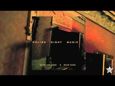 David Lynch & Marek Zebrowski - Night (A Landscape With Factory) - YouTube