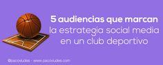5 audiencias tipo en el social media marketing de un club deportivo