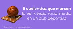 5 audiencias tipo en el social media marketing de un club deportivo