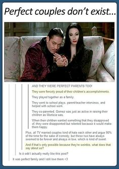 Perfect couples do exist… Gomez and Morticia are the perfect couple and they had the best family. I never thought they were weird. Memes Humor, Funny Memes, Hilarious, Funny Gifs, Funny Quotes, Gomez And Morticia, Morticia Addams, Morticia And Gomez Costumes, Adams Family Morticia