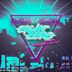 New Release: Robert Abigail pakt uit met nieuwe single 'Eight Zero'