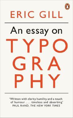 An Modern Classics an Essay on Typography (Penguin Modern Classics)   Eric Gill http://www.amazon.co.jp/dp/0141393564/ref=cm_sw_r_pi_dp_CAdlvb0M789Z5