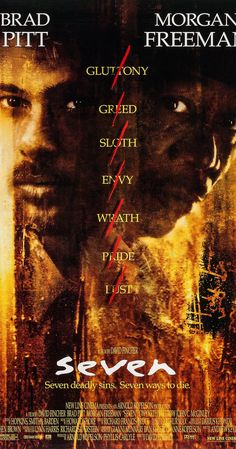 Directed by David Fincher.  With Morgan Freeman, Brad Pitt, Kevin Spacey, Andrew Kevin Walker. Two detectives, a rookie and a veteran, hunt a serial killer who uses the seven deadly sins as his modus operandi.