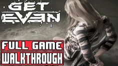 News Videos & more -  Video Games - GET EVEN Gameplay Walkthrough Part 1 Full Game (PC Ultra) - No Commentary #Video #Games #Youtube #Music #Videos #News