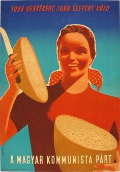 Több kenyérért, jobb életért küzd a Magyar Kommunista Párt Old Posters, Illustrations And Posters, Vintage Posters, Movie Posters, Retro Posters, Retro Ads, Vintage Advertisements, Vintage Ads, Hungary