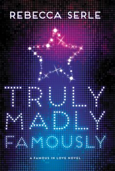 #CoverReveal Truly, Madly, Famously (Famous in Love, #2) by Rebecca Serle