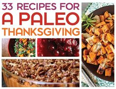 Ideas for a wheat free Thanksgiving - 33 Recipes For A Paleo Thanksgiving