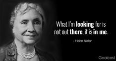 Top 20 Helen Keller Quotes to Inspire You to Never Give Up Inspiring Quotes About Life, Inspirational Quotes, Be An Example Quotes, Helen Keller Quotes, Quotes To Live By, Life Quotes, Outing Quotes, Word Of Advice, Interesting Quotes