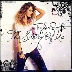Taylor Swift The Story Of Us Cover Edit by Claire Jaques