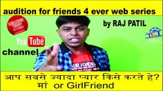 AUDITION FOR FRIENDS 4 EVER | ACTOR RAJ PATIL | R.K.C ad Media