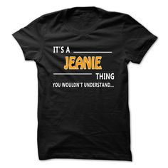 Jeanie thing understand ST421Jeanie thing understand. Multiple styles and colors are available.      Jeanie, thing understand, name shirt