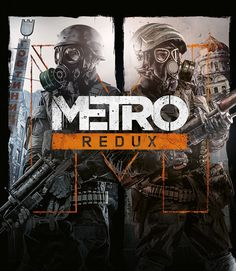 Remastered Metro 2033 and Metro: Last Light Announced for PC, PS4 and Xbox One