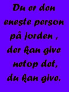 Du er den eneste person...